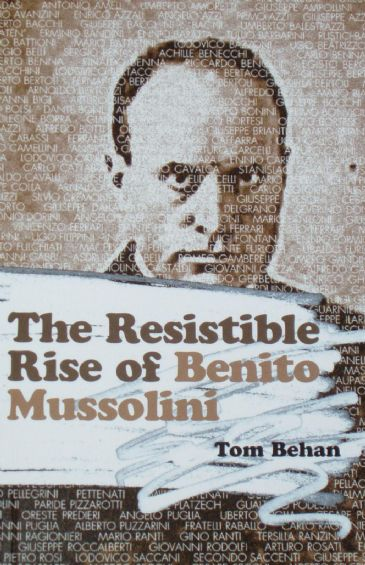 The Resistible Rise of Benito Mussolini, by Tom Behan